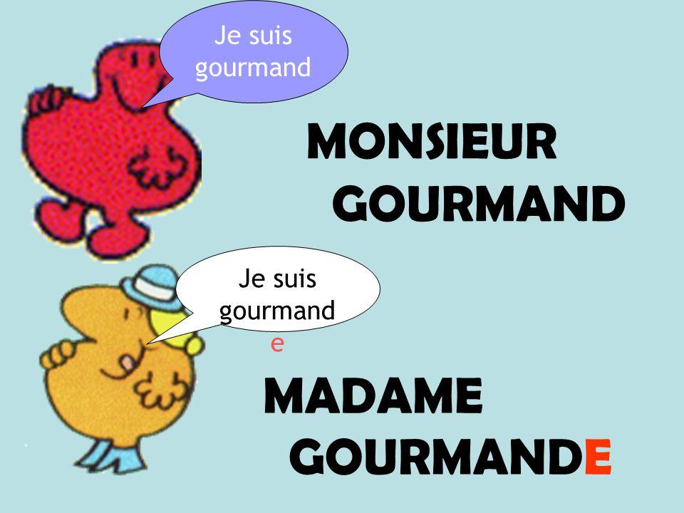 Je suis gourmand MONSIEUR GOURMAND Je suis gourmande MADAME GOURMANDE
