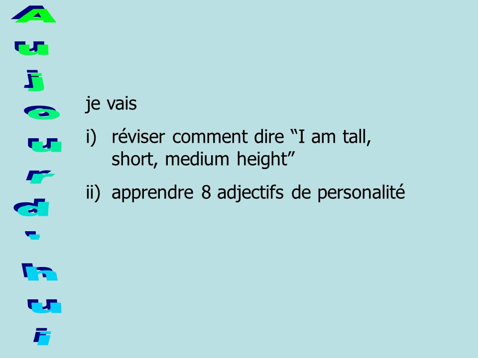 je vais réviser comment dire I am tall, short, medium height apprendre 8 adjectifs de personalité.