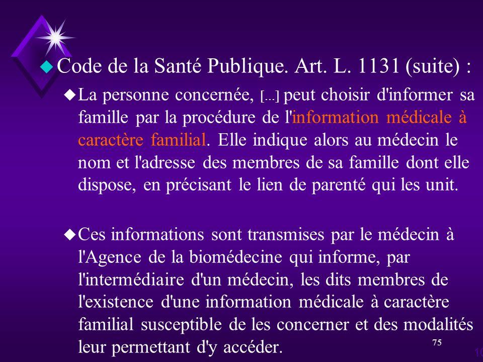 Code de la Santé Publique. Art. L. 1131 (suite) :
