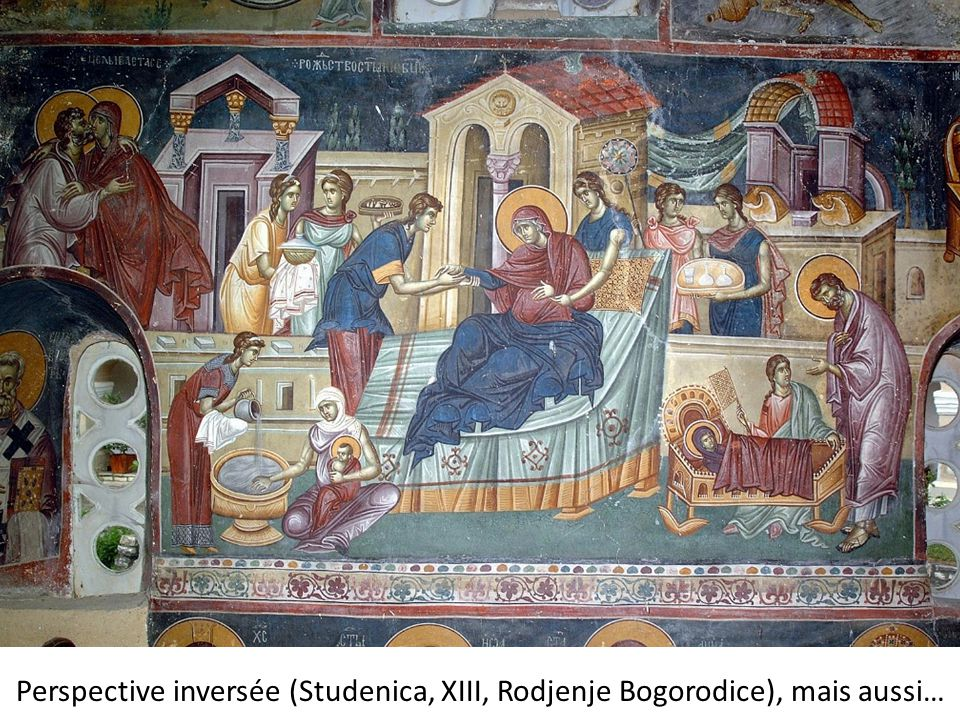 Perspective inversée (Studenica, XIII, Rodjenje Bogorodice), mais aussi…