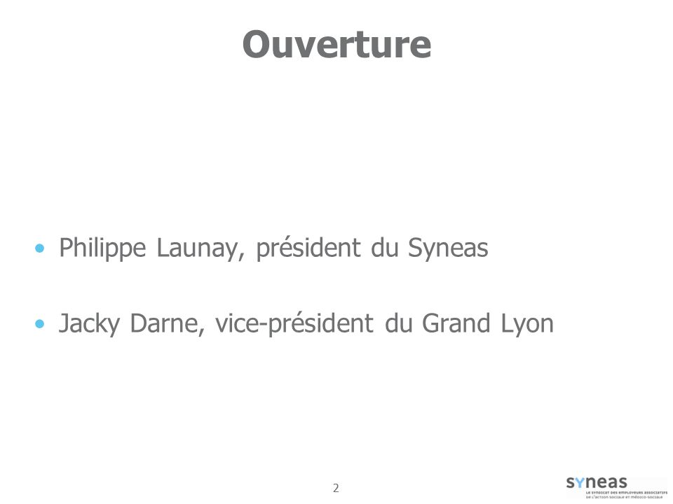 Ouverture Philippe Launay, président du Syneas