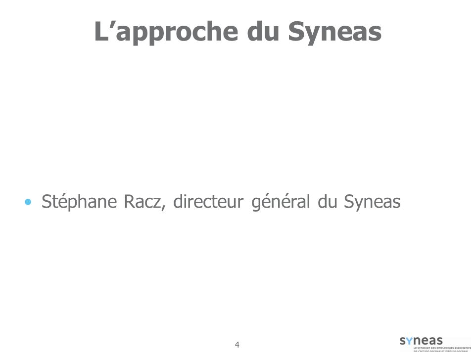 L'approche du Syneas Stéphane Racz, directeur général du Syneas 4