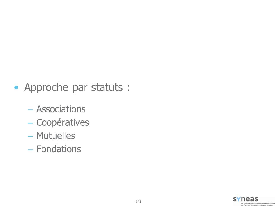 Approche par statuts : Associations Coopératives Mutuelles Fondations