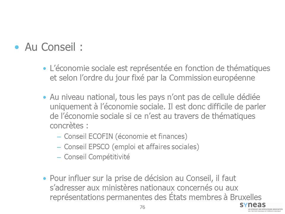 Au Conseil : L'économie sociale est représentée en fonction de thématiques et selon l'ordre du jour fixé par la Commission européenne.