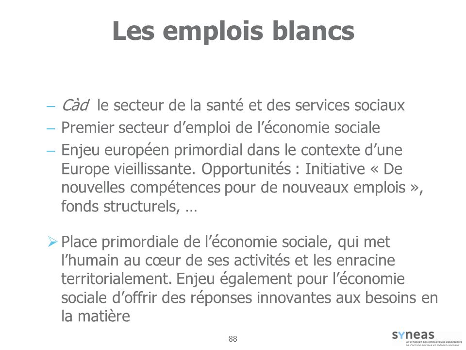 Les emplois blancs Càd le secteur de la santé et des services sociaux