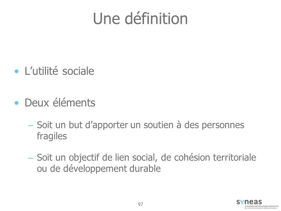Une définition L'utilité sociale Deux éléments