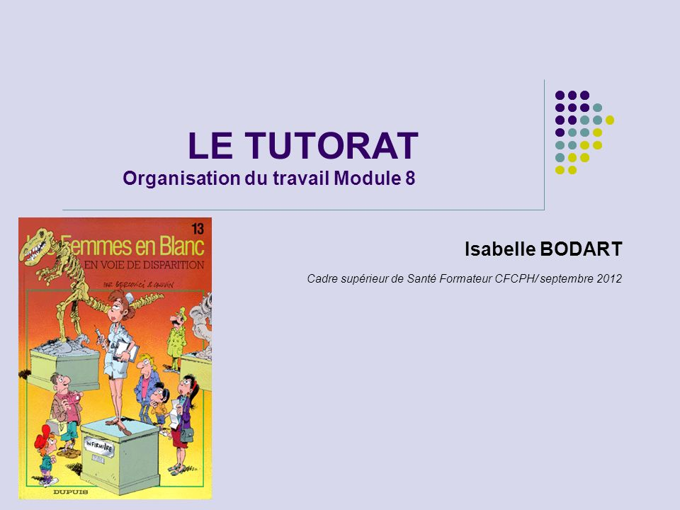 LE TUTORAT Organisation du travail Module 8