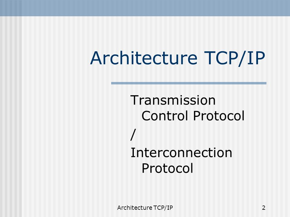 Transmission Control Protocol / Interconnection Protocol