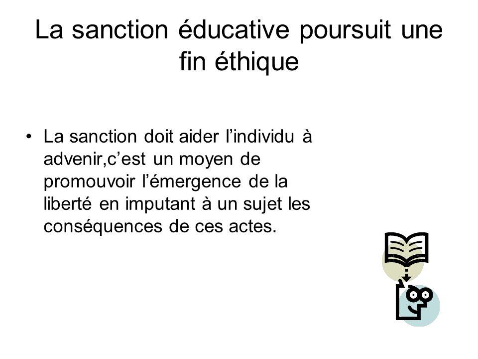 La sanction éducative poursuit une fin éthique