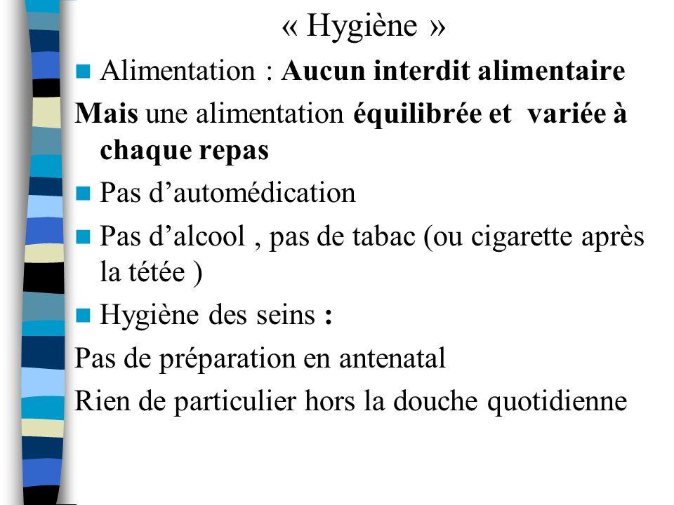 « Hygiène » Alimentation : Aucun interdit alimentaire