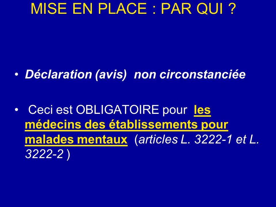 MISE EN PLACE : PAR QUI Déclaration (avis) non circonstanciée