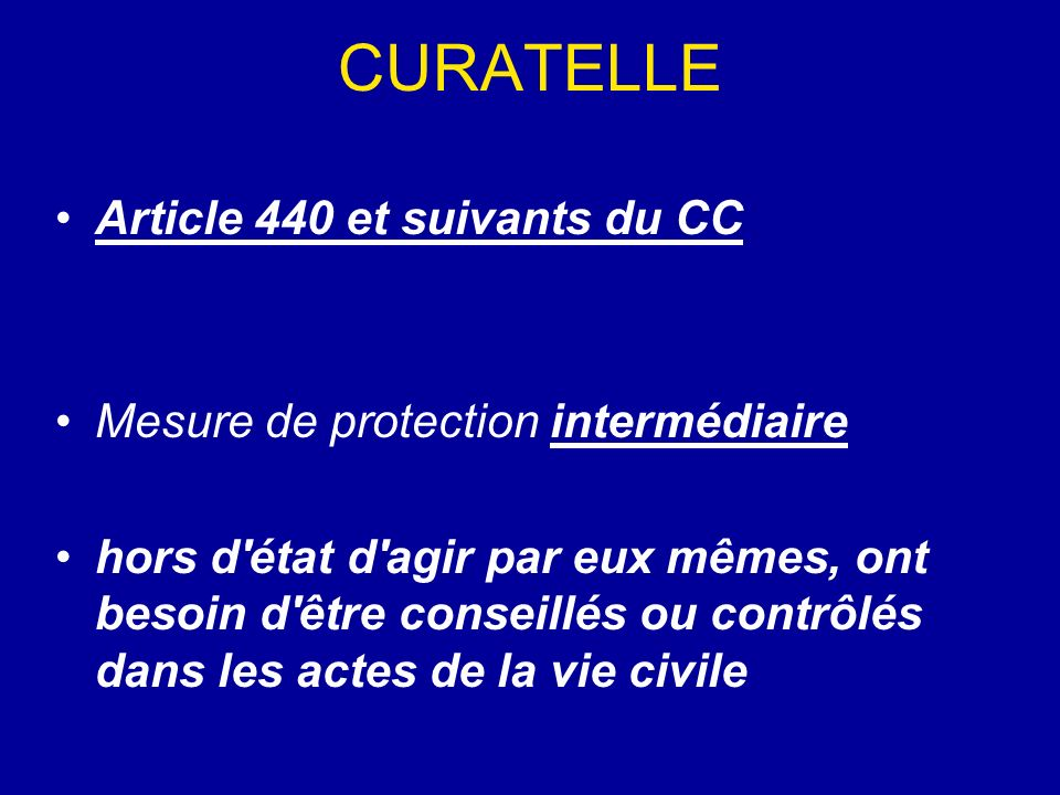 CURATELLE Article 440 et suivants du CC