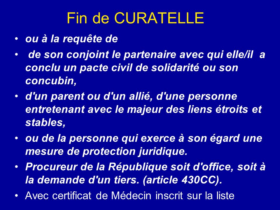 Fin de CURATELLE ou à la requête de