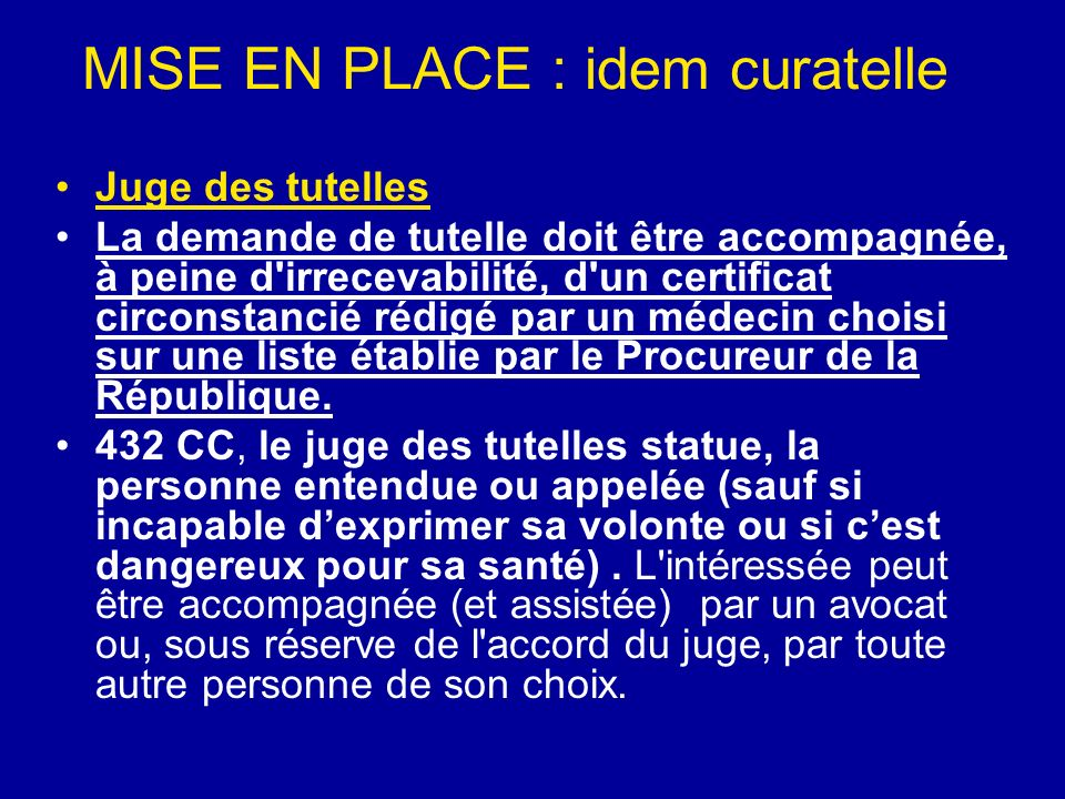 MISE EN PLACE : idem curatelle