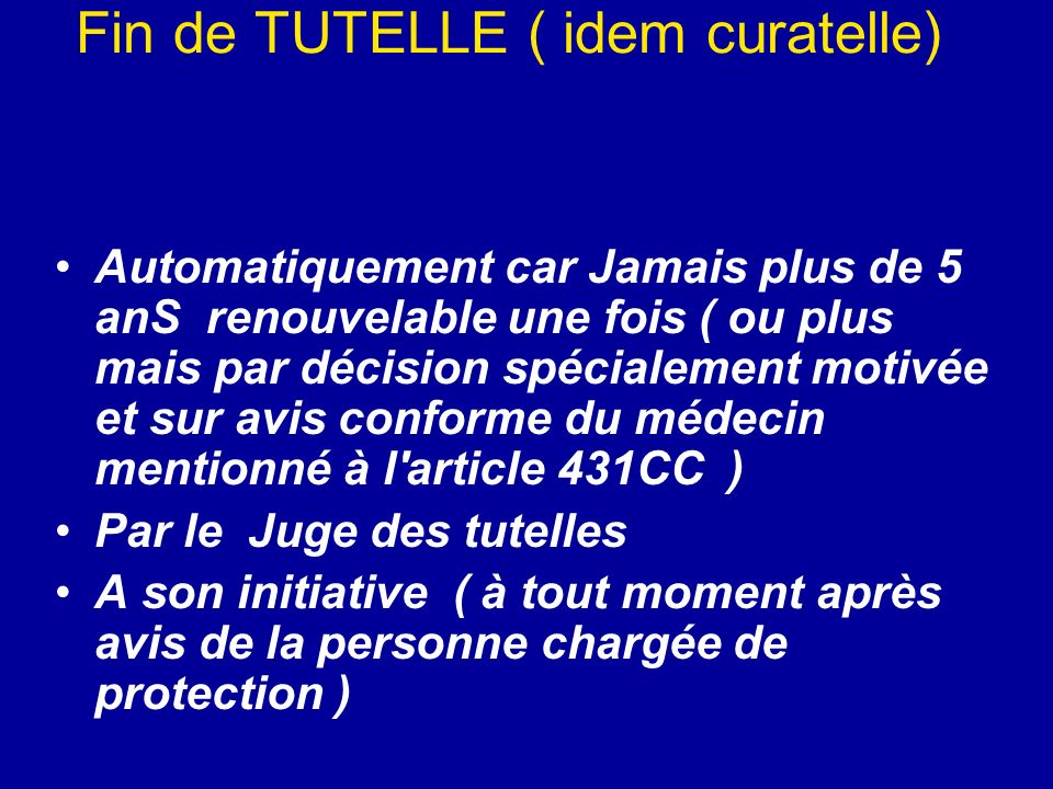 Fin de TUTELLE ( idem curatelle)