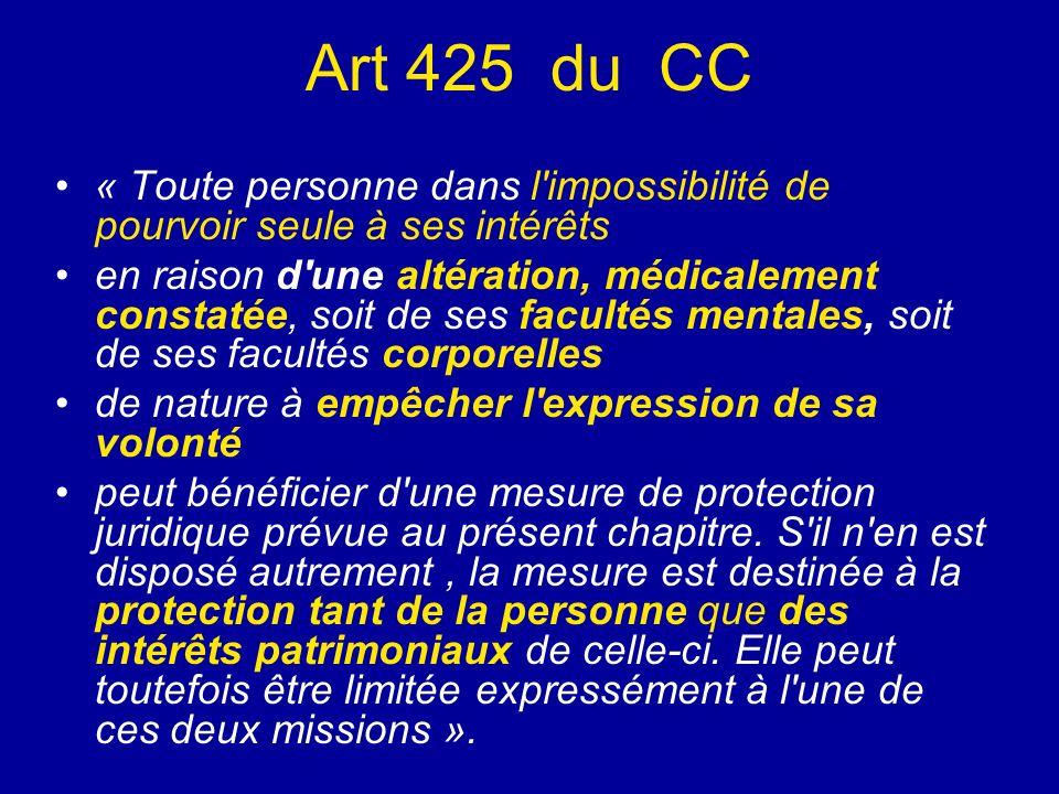 Art 425 du CC « Toute personne dans l impossibilité de pourvoir seule à ses intérêts.