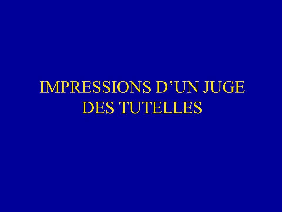 IMPRESSIONS D'UN JUGE DES TUTELLES