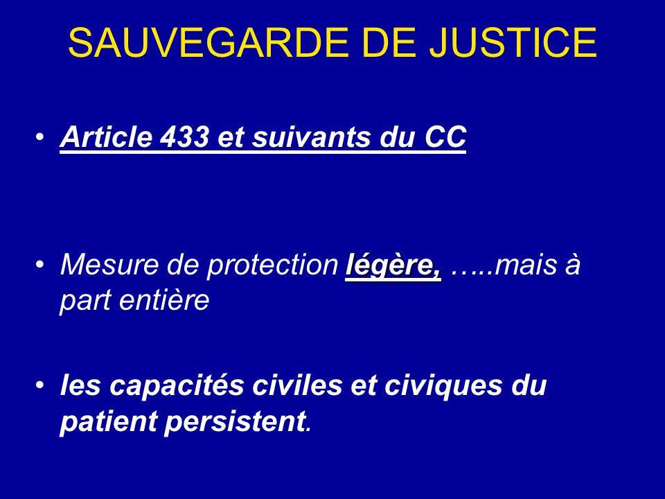 SAUVEGARDE DE JUSTICE Article 433 et suivants du CC