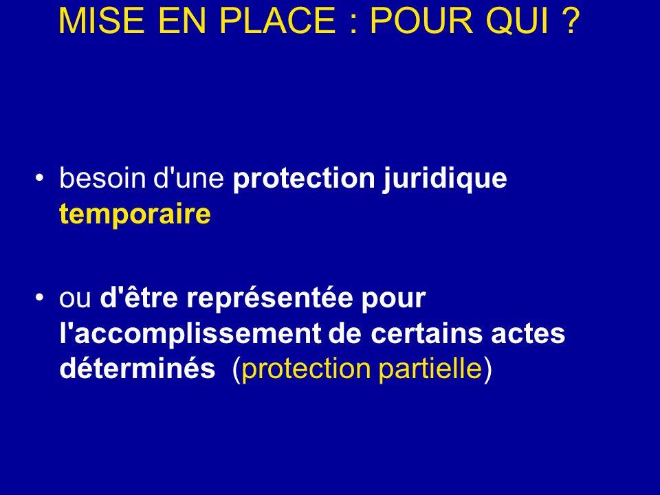 MISE EN PLACE : POUR QUI besoin d une protection juridique temporaire.