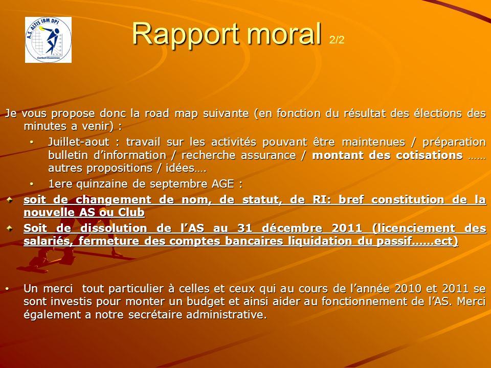 Rapport moral 2/2 Je vous propose donc la road map suivante (en fonction du résultat des élections des minutes a venir) :