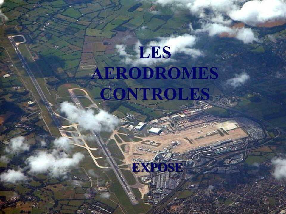 LES AERODROMES CONTROLES