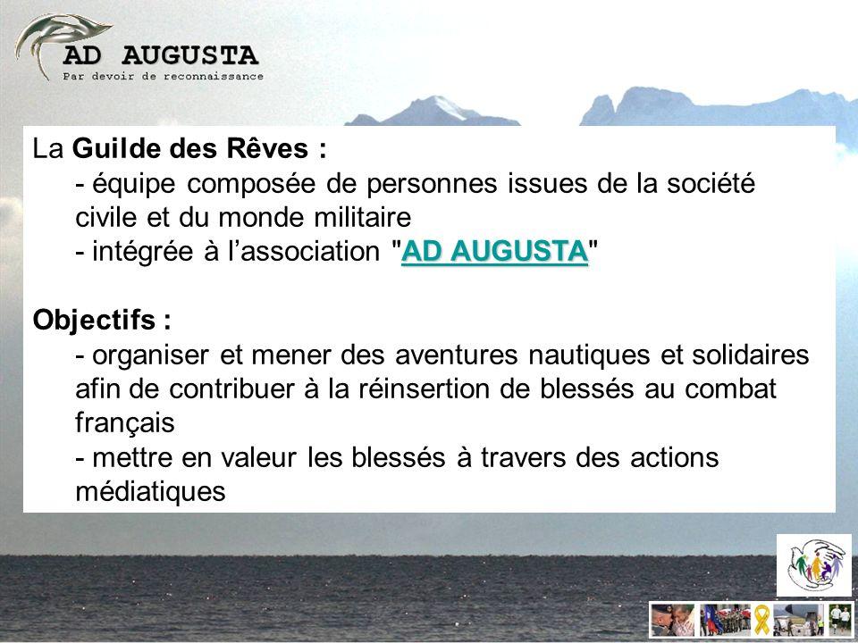 La Guilde des Rêves : - équipe composée de personnes issues de la société civile et du monde militaire.