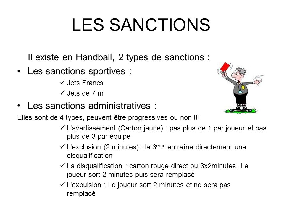 LES SANCTIONS Il existe en Handball, 2 types de sanctions :