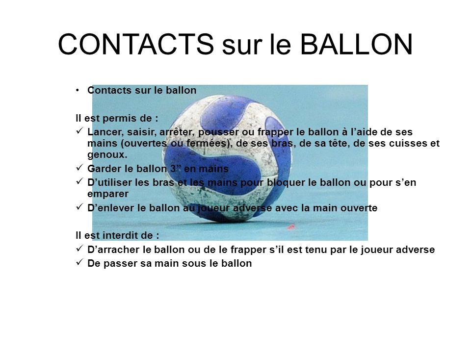 CONTACTS sur le BALLON Contacts sur le ballon Il est permis de :