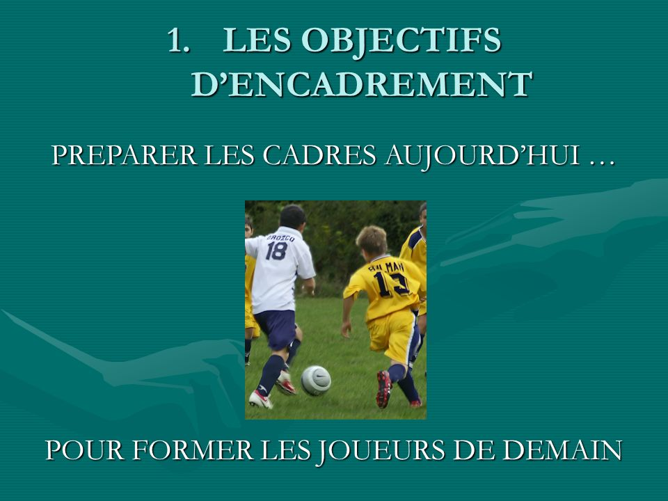 LES OBJECTIFS D'ENCADREMENT