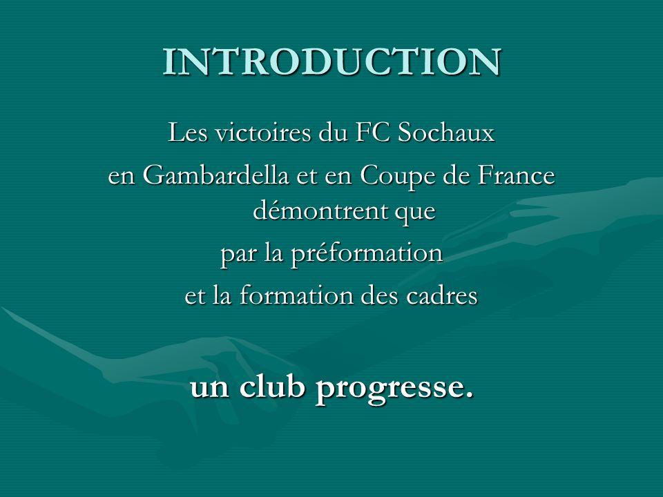INTRODUCTION un club progresse. Les victoires du FC Sochaux