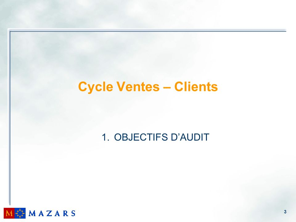 Cycle Ventes – Clients OBJECTIFS D'AUDIT