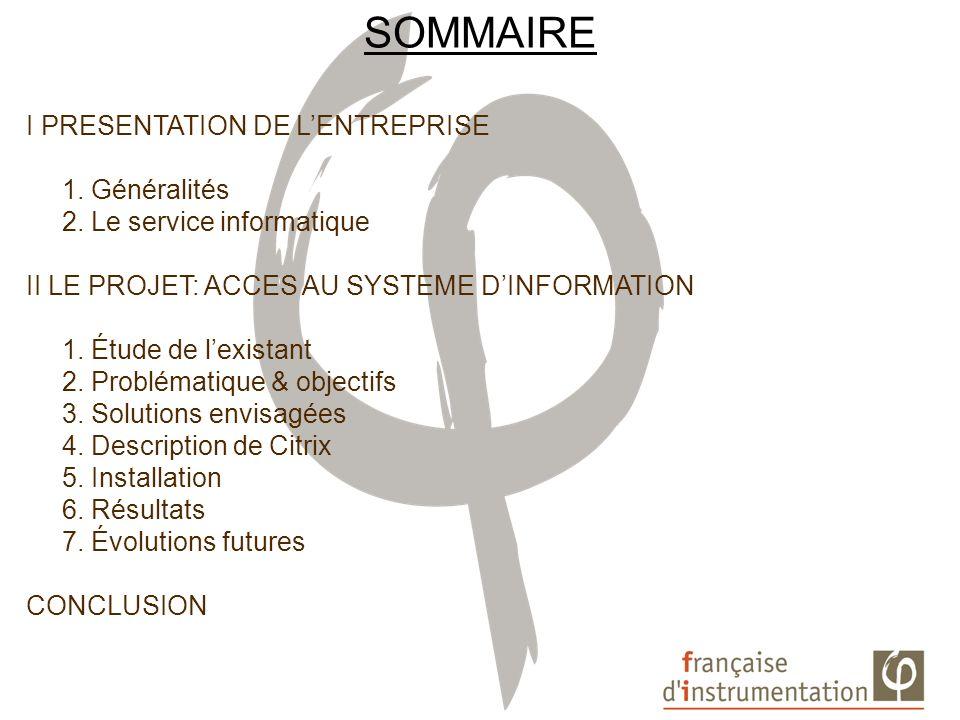 SOMMAIRE I PRESENTATION DE L'ENTREPRISE 1. Généralités