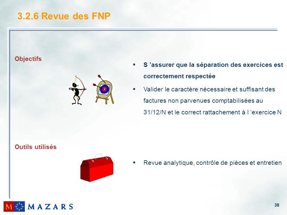 3.2.6 Revue des FNPS 'assurer que la séparation des exercices est correctement respectée.