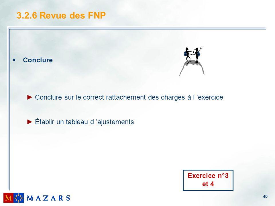 3.2.6 Revue des FNP Conclure. Conclure sur le correct rattachement des charges à l 'exercice. Établir un tableau d 'ajustements.