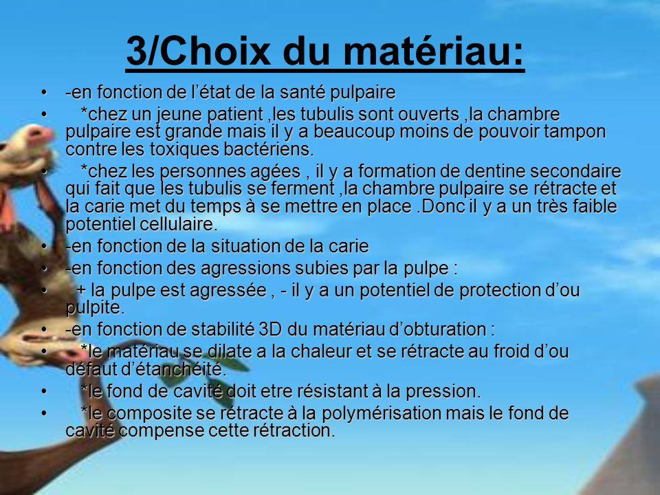 3/Choix du matériau: -en fonction de l'état de la santé pulpaire