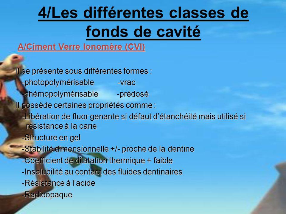 4/Les différentes classes de fonds de cavité