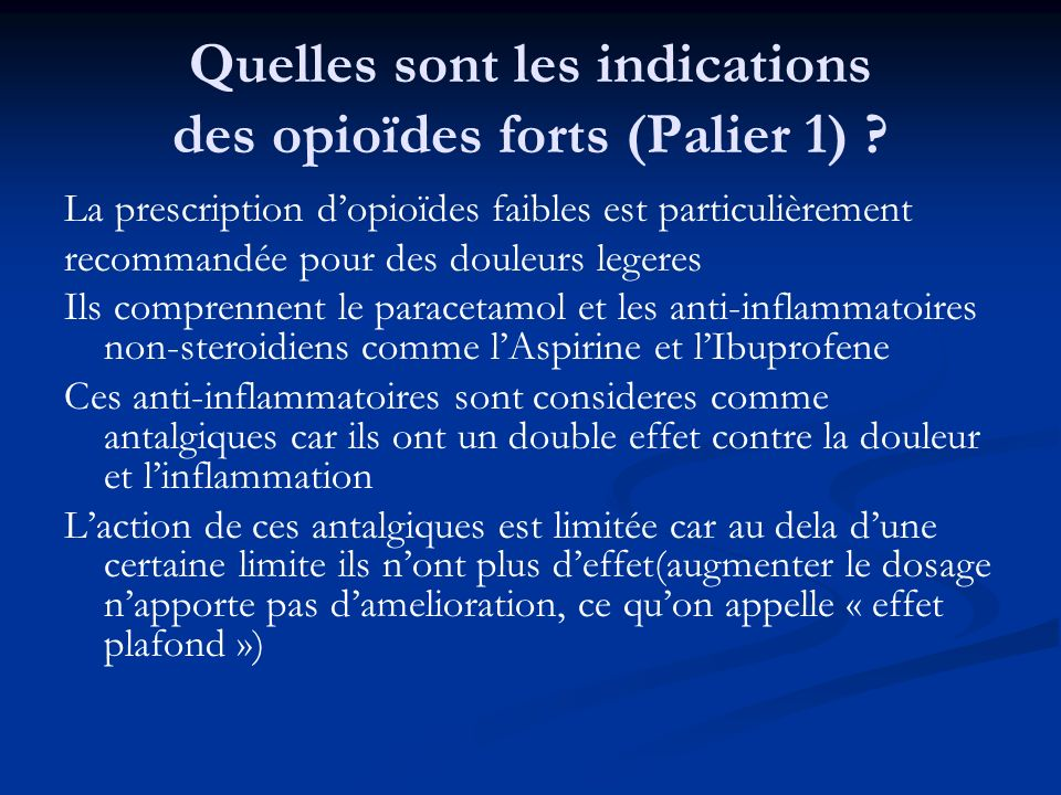 Quelles sont les indications des opioïdes forts (Palier 1)