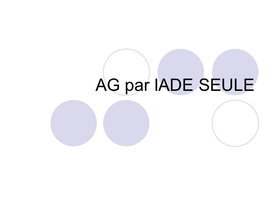 AG par IADE SEULE