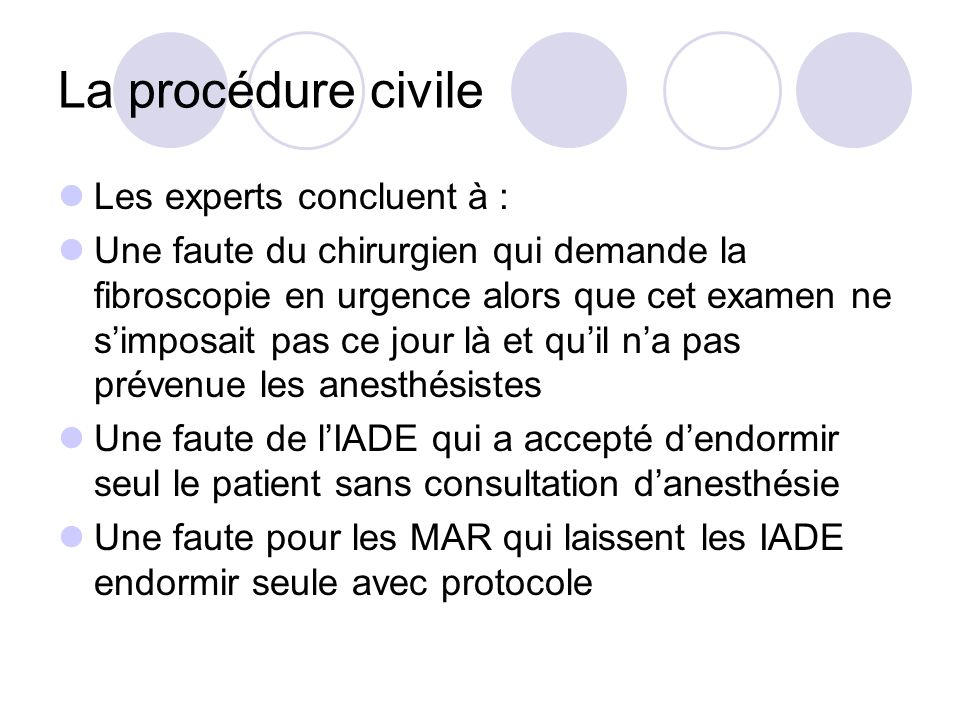 La procédure civile Les experts concluent à :