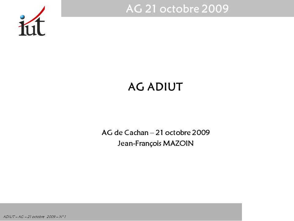 AG ADIUT AG de Cachan – 21 octobre 2009 Jean-François MAZOIN