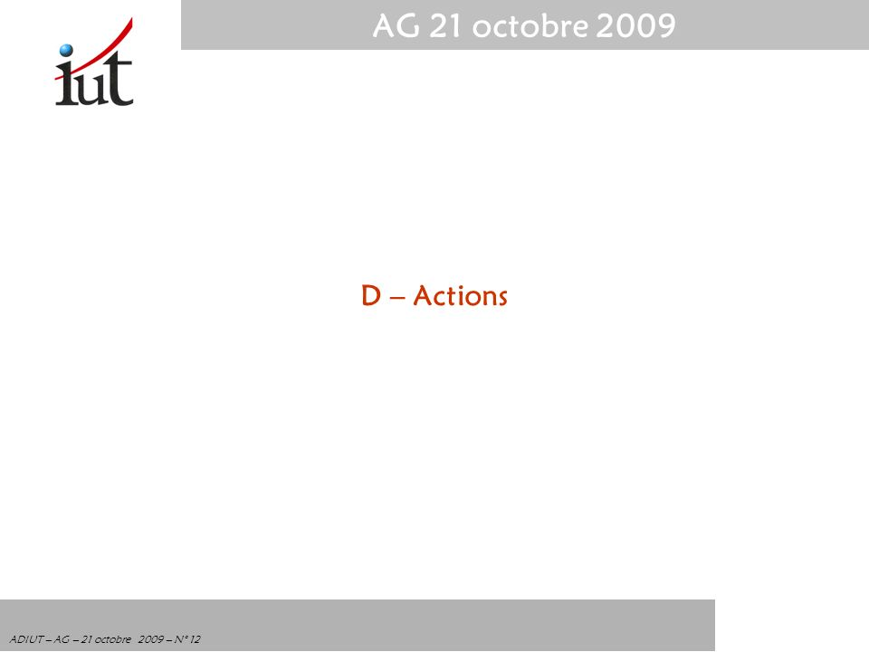 D – Actions
