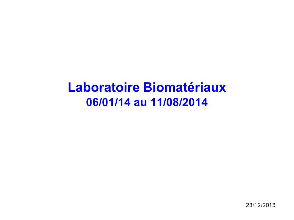 Laboratoire Biomatériaux 06/01/14 au 11/08/2014