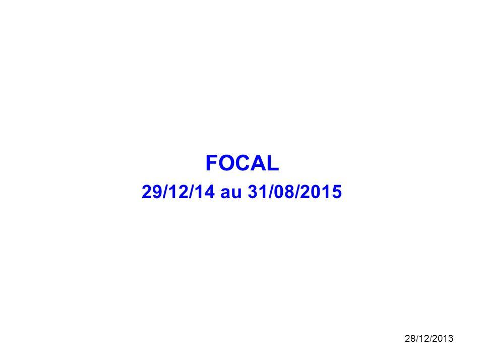 FOCAL 29/12/14 au 31/08/2015 25/03/2017