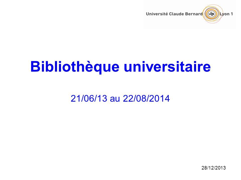 Bibliothèque universitaire 21/06/13 au 22/08/2014