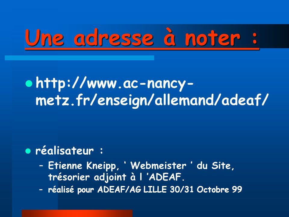 Une adresse à noter : http://www.ac-nancy-metz.fr/enseign/allemand/adeaf/ réalisateur :