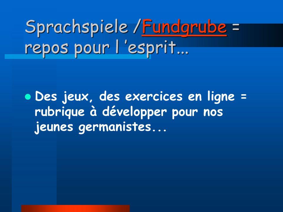 Sprachspiele /Fundgrube = repos pour l 'esprit...