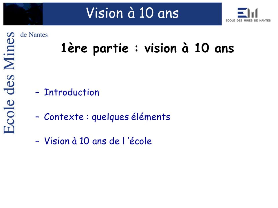 1ère partie : vision à 10 ans