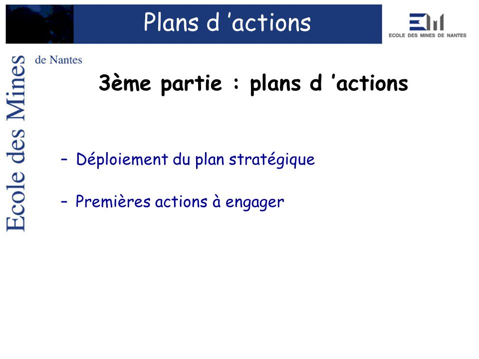 3ème partie : plans d 'actions
