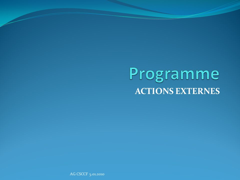 Programme ACTIONS EXTERNES AG CSCCF 5.01.2010