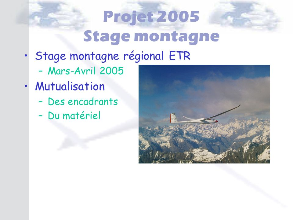 Projet 2005 Stage montagne Stage montagne régional ETR Mutualisation